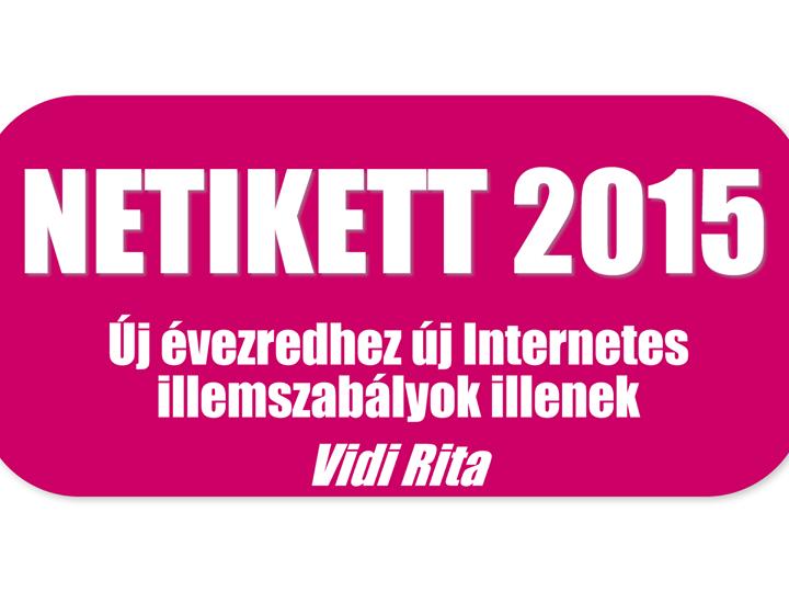 Netikett 2015. – Így kellene viselkedni az Interneten